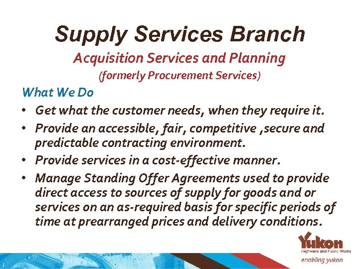 Supply Services Branch Acquisition Services and Planning (formerly Procurement Services) What We Do •