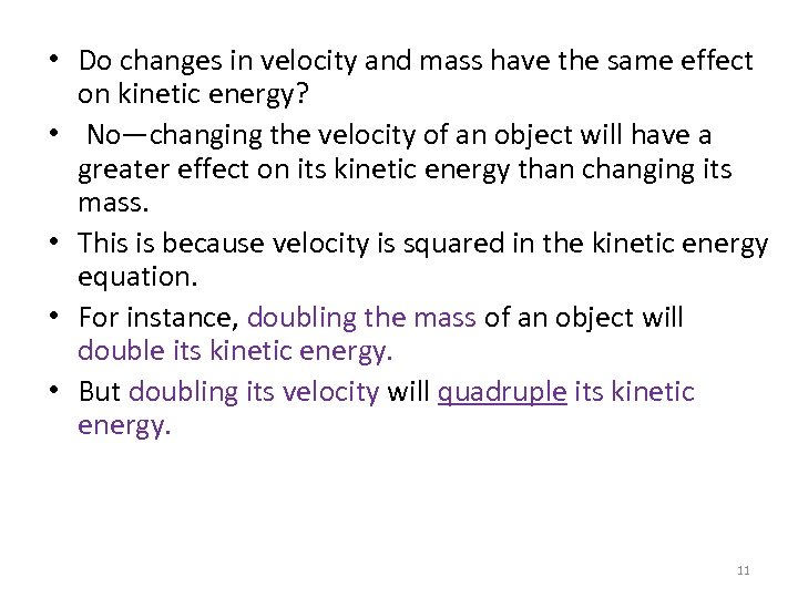 • Do changes in velocity and mass have the same effect on kinetic