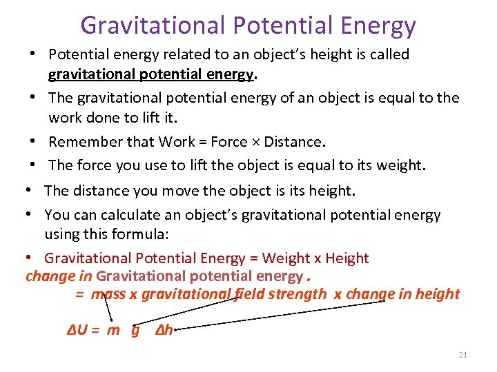 Gravitational Potential Energy • Potential energy related to an object's height is called gravitational