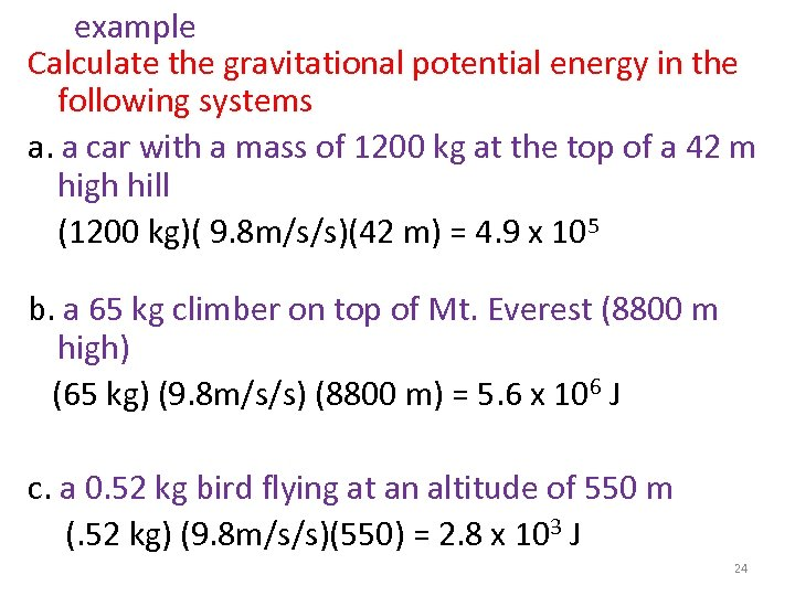 example Calculate the gravitational potential energy in the following systems a. a car with