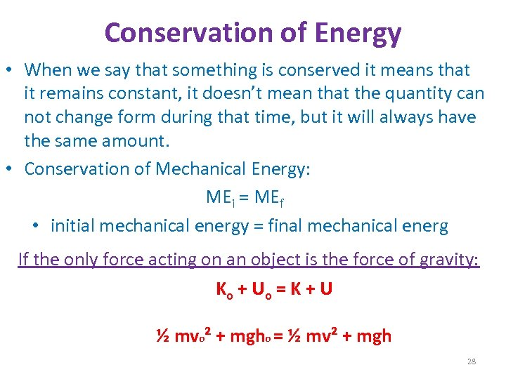 Conservation of Energy • When we say that something is conserved it means that
