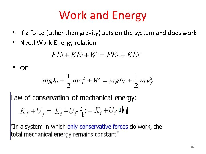 Work and Energy • If a force (other than gravity) acts on the system