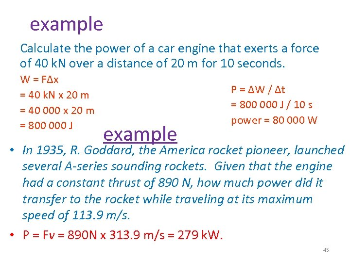example Calculate the power of a car engine that exerts a force of 40