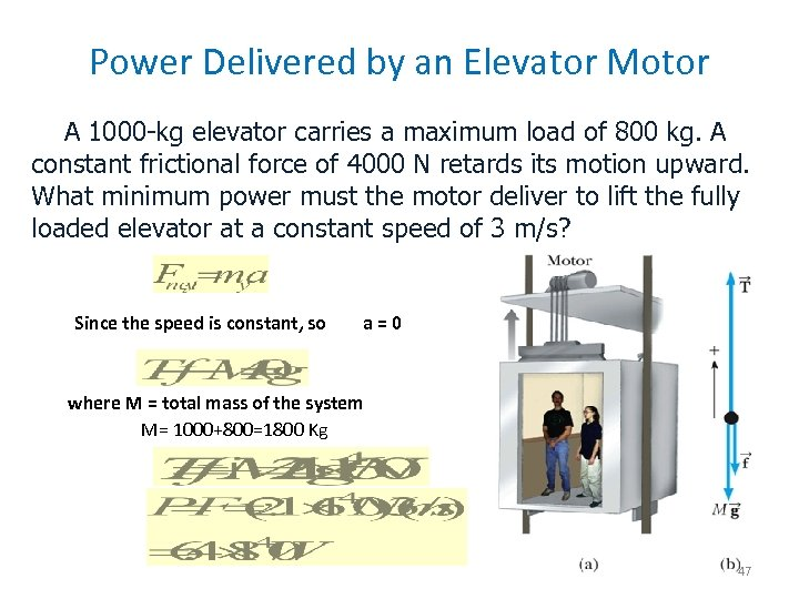 Power Delivered by an Elevator Motor q A 1000 -kg elevator carries a maximum