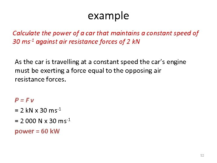 example Calculate the power of a car that maintains a constant speed of 30