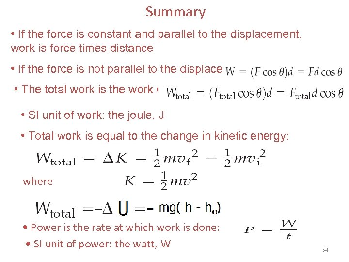 Summary • If the force is constant and parallel to the displacement, work is