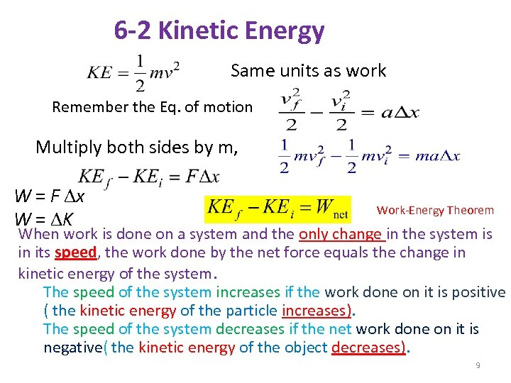 6 -2 Kinetic Energy Same units as work Remember the Eq. of motion Multiply