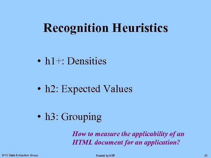 Recognition Heuristics • h 1+: Densities • h 2: Expected Values • h 3: