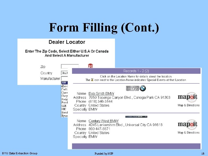 Form Filling (Cont. ) BYU Data Extraction Group Funded by NSF 18