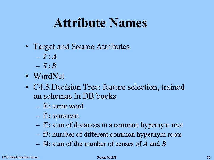 Attribute Names • Target and Source Attributes – T: A – S: B •