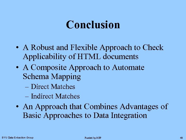 Conclusion • A Robust and Flexible Approach to Check Applicability of HTML documents •