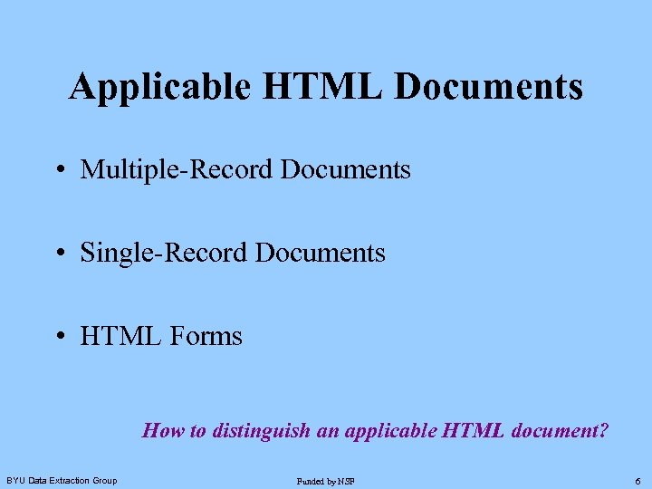 Applicable HTML Documents • Multiple-Record Documents • Single-Record Documents • HTML Forms How to