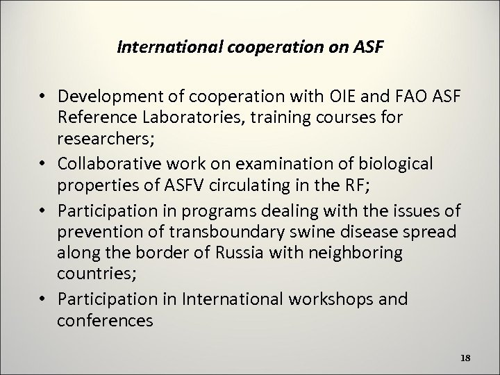 International cooperation on ASF • Development of cooperation with OIE and FAO ASF Reference