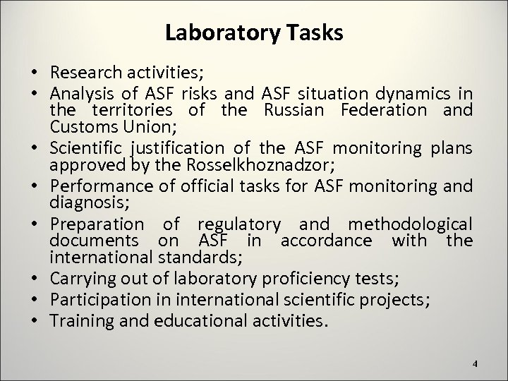 Laboratory Tasks • Research activities; • Analysis of ASF risks and ASF situation dynamics