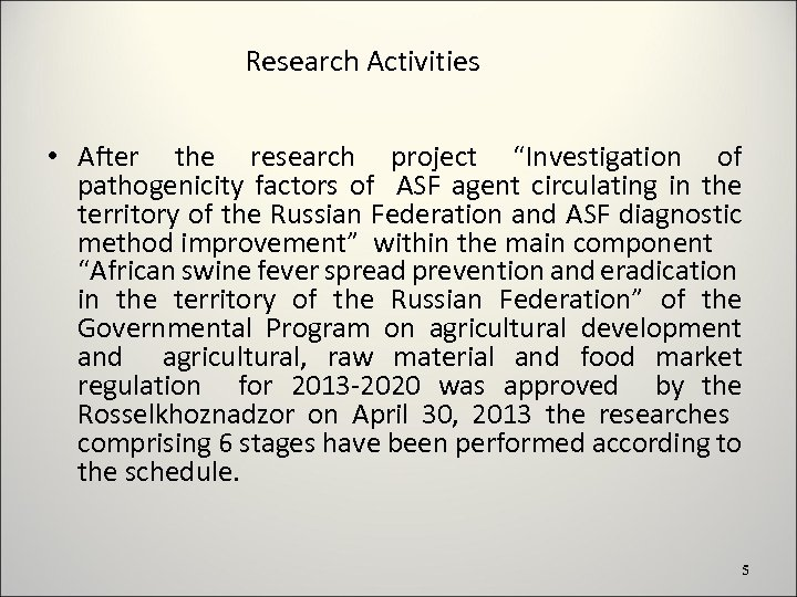 "Research Activities • After the research project ""Investigation of pathogenicity factors of ASF agent"