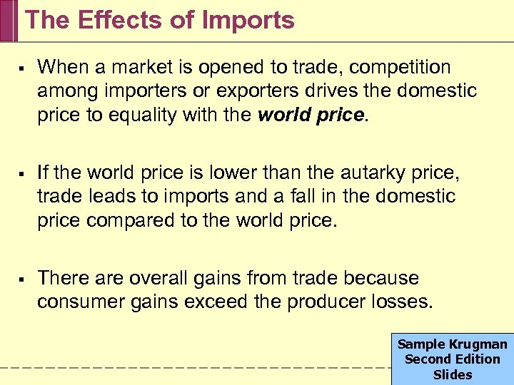 The Effects of Imports § When a market is opened to trade, competition among