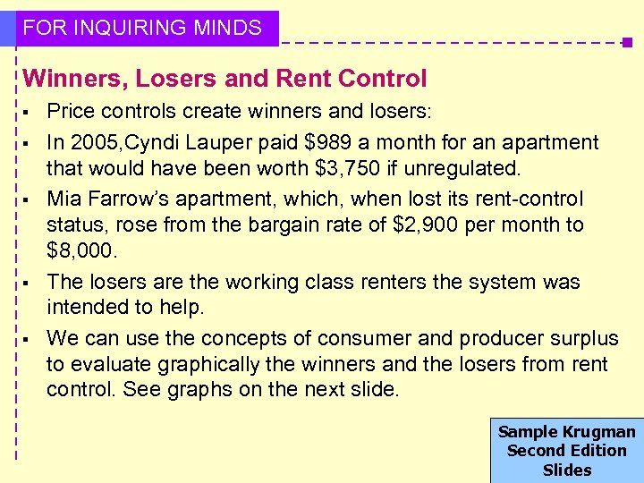 FOR INQUIRING MINDS Winners, Losers and Rent Control § § § Price controls create
