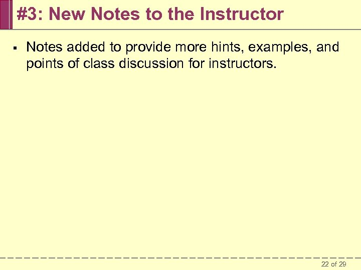 #3: New Notes to the Instructor § Notes added to provide more hints, examples,