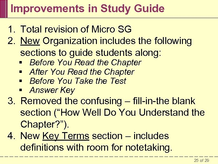 Improvements in Study Guide 1. Total revision of Micro SG 2. New Organization includes