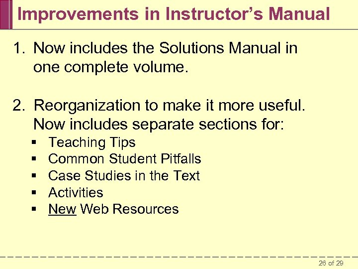 Improvements in Instructor's Manual 1. Now includes the Solutions Manual in one complete volume.