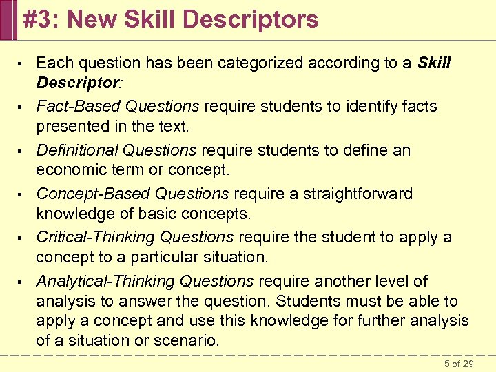#3: New Skill Descriptors § § § Each question has been categorized according to