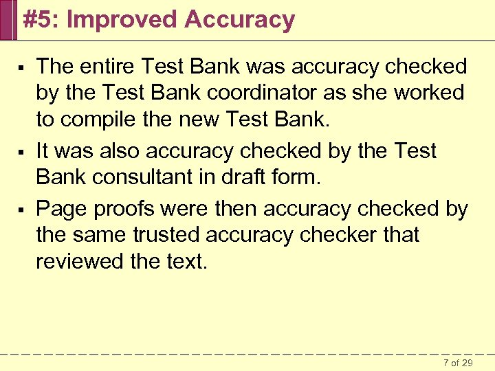 #5: Improved Accuracy § § § The entire Test Bank was accuracy checked by