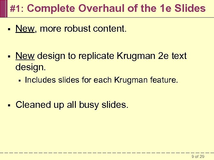 #1: Complete Overhaul of the 1 e Slides § New, more robust content. §