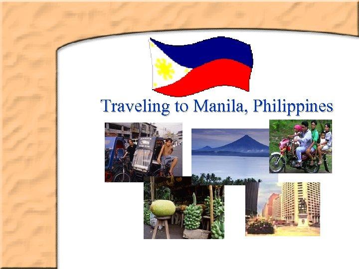 Traveling to Manila, Philippines