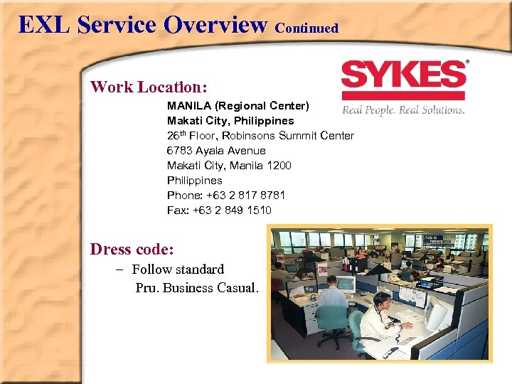 EXL Service Overview Continued Work Location: MANILA (Regional Center) Makati City, Philippines 26 th