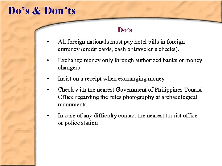 Do's & Don'ts Do's • All foreign nationals must pay hotel bills in foreign
