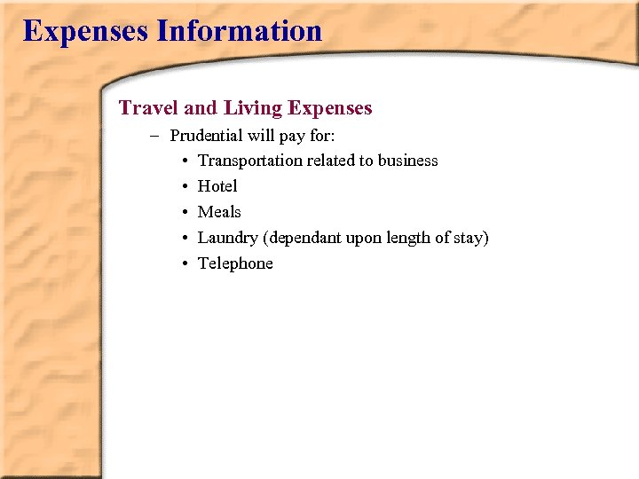 Expenses Information Travel and Living Expenses – Prudential will pay for: • Transportation related