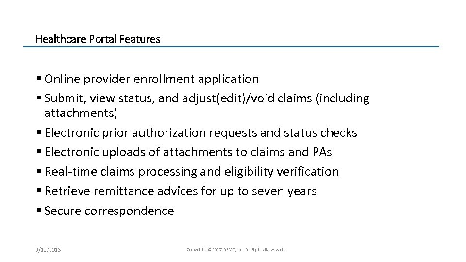 Healthcare Portal Features § Online provider enrollment application § Submit, view status, and adjust(edit)/void