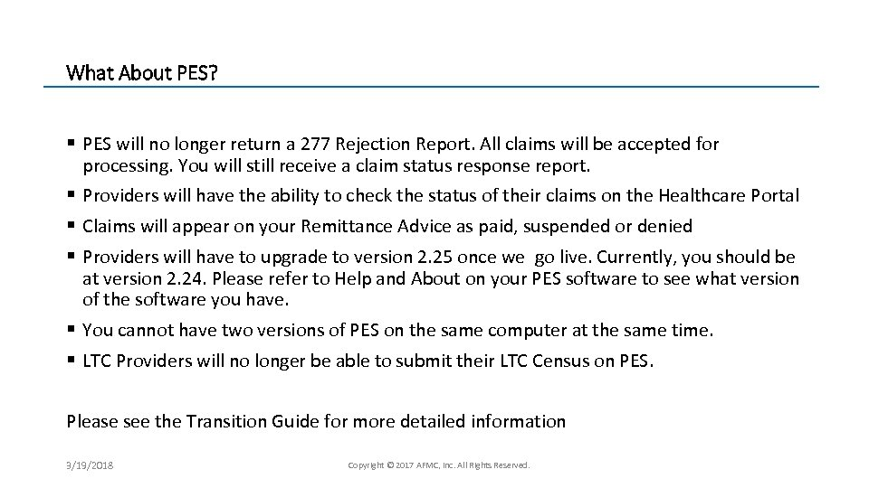 What About PES? § PES will no longer return a 277 Rejection Report. All