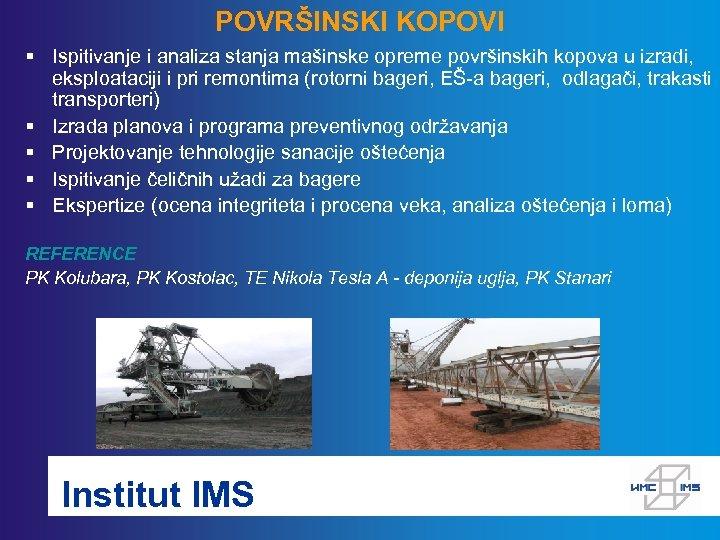 POVRŠINSKI KOPOVI § Ispitivanje i analiza stanja mašinske opreme površinskih kopova u izradi, eksploataciji