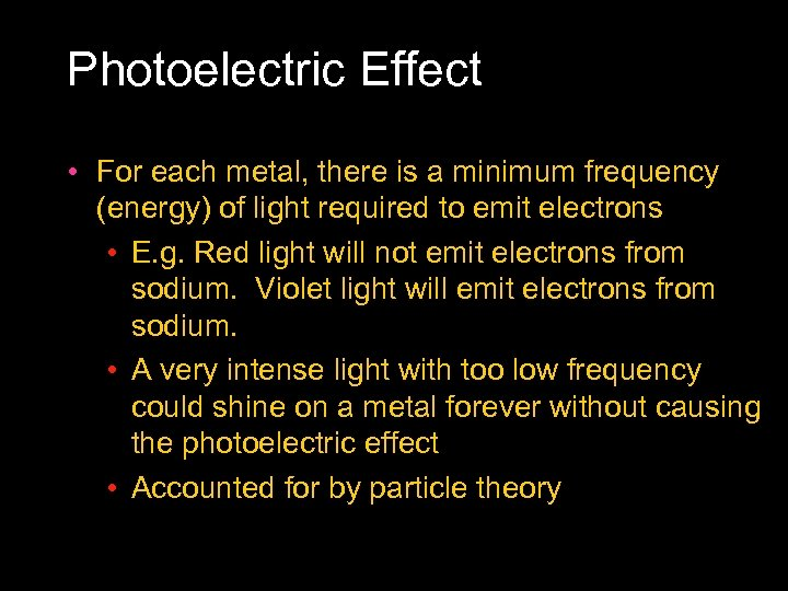 Photoelectric Effect • For each metal, there is a minimum frequency (energy) of light