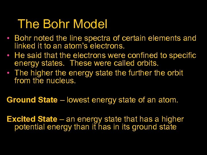 The Bohr Model • Bohr noted the line spectra of certain elements and linked