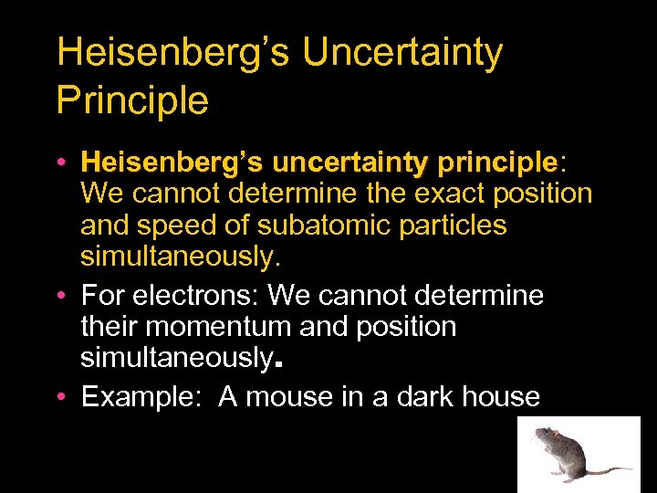 Heisenberg's Uncertainty Principle • Heisenberg's uncertainty principle: principle We cannot determine the exact position