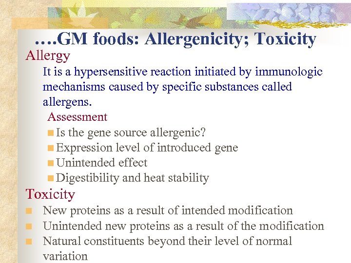 …. GM foods: Allergenicity; Toxicity Allergy It is a hypersensitive reaction initiated by immunologic