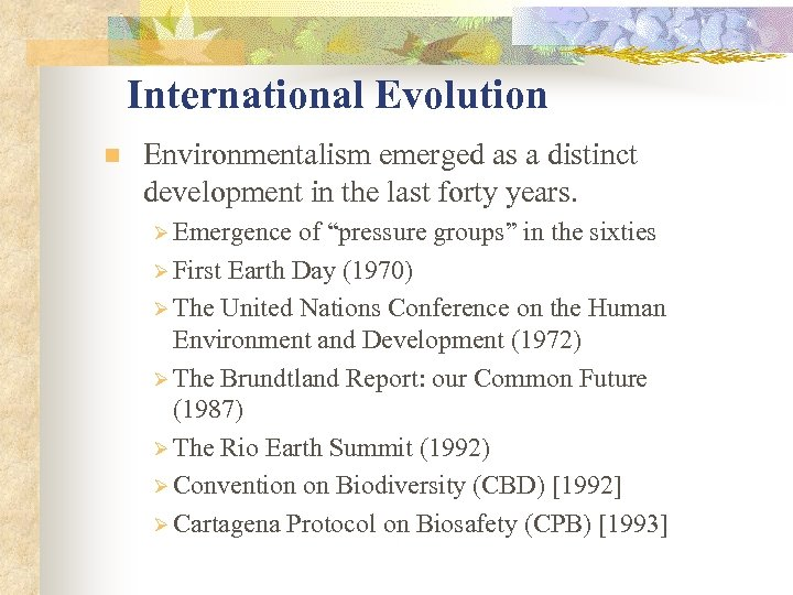 International Evolution n Environmentalism emerged as a distinct development in the last forty years.