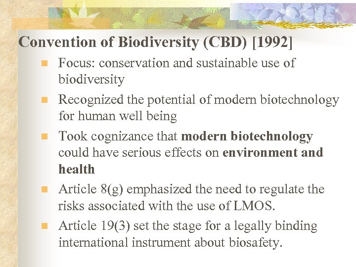 Convention of Biodiversity (CBD) [1992] n n n Focus: conservation and sustainable use of