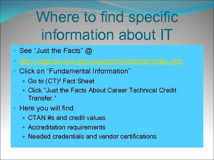 """Where to find specific information about IT See """"Just the Facts"""" @ http: //regents."""