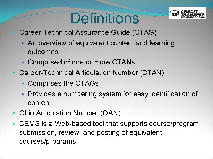 Definitions • Career-Technical Assurance Guide (CTAG) • An overview of equivalent content and learning