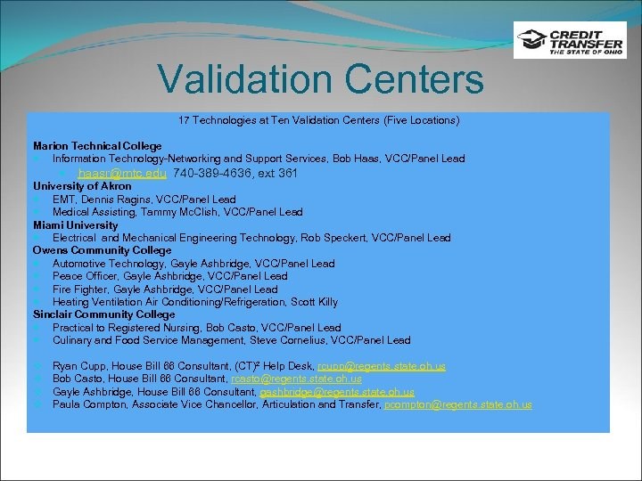 Validation Centers 17 Technologies at Ten Validation Centers (Five Locations) Marion Technical College Information