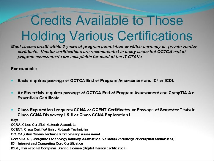 Credits Available to Those Holding Various Certifications Must access credit within 3 years of