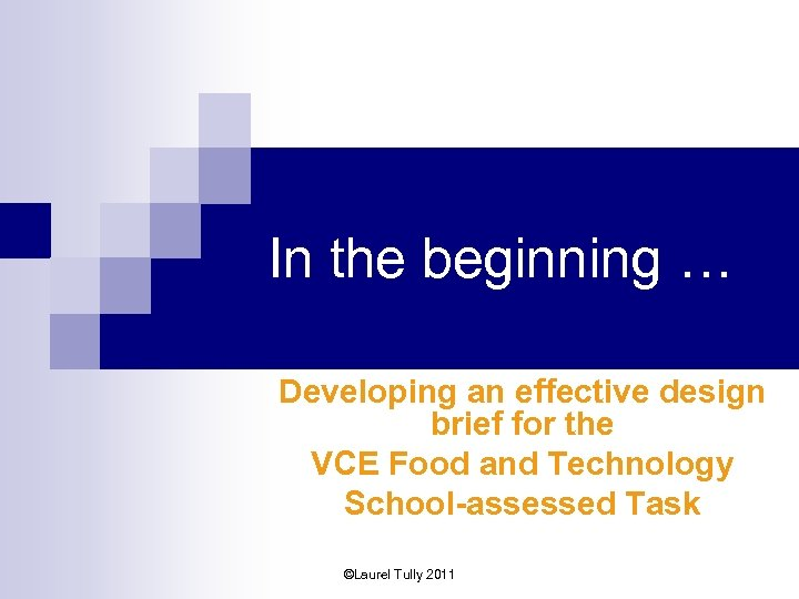 In the beginning … Developing an effective design brief for the VCE Food and