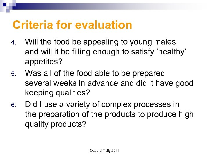 Criteria for evaluation 4. 5. 6. Will the food be appealing to young males