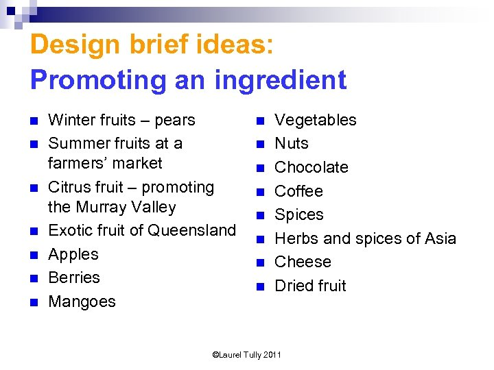 Design brief ideas: Promoting an ingredient n n n n Winter fruits – pears