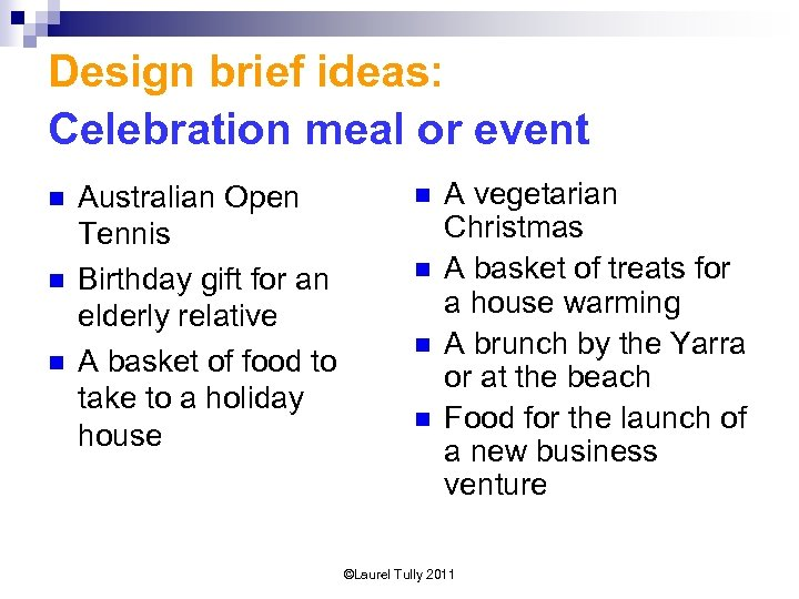 Design brief ideas: Celebration meal or event n n n Australian Open Tennis Birthday