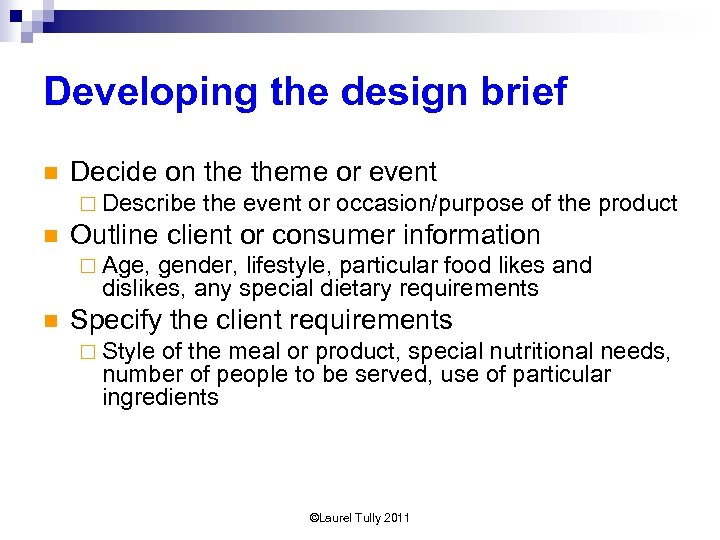 Developing the design brief n Decide on theme or event ¨ Describe n the