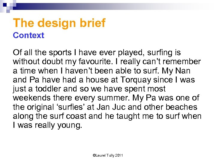 The design brief Context Of all the sports I have ever played, surfing is